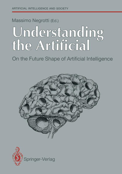 Understanding the Artificial: On the Future Shape of Artificial Intelligence - Coverbild