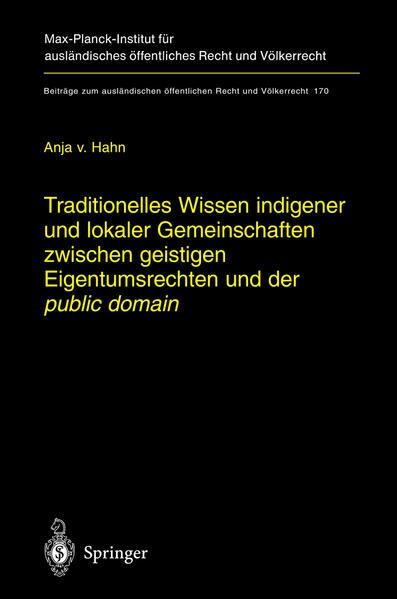 Traditionelles Wissen indigener und lokaler Gemeinschaften zwischen geistigen Eigentumsrechten und der