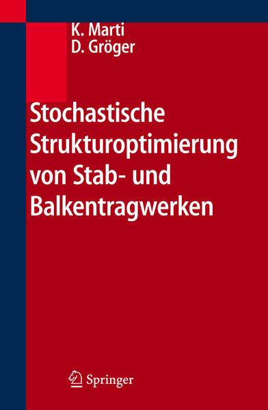 Stochastische Strukturoptimierung von Stab- und Balkentragwerken - Coverbild
