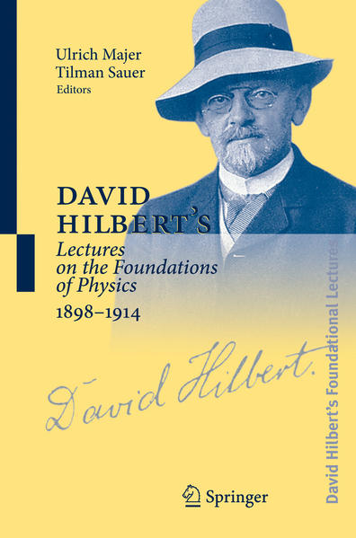 David Hilbert's Lectures on the Foundations of Physics 1898-1914 - Coverbild