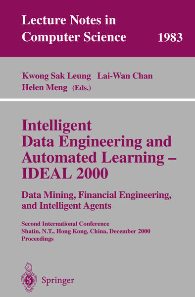 Intelligent Data Engineering and Automated Learning - IDEAL 2000. Data Mining, Financial Engineering, and Intelligent Agents - Coverbild