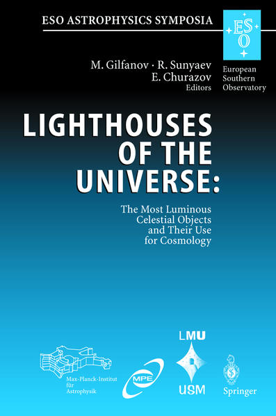 Lighthouses of the Universe: The Most Luminous Celestial Objects and Their Use for Cosmology - Coverbild
