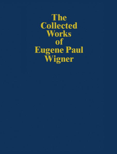 The Collected Works of Eugene Paul Wigner - Coverbild