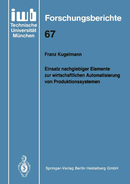 Einsatz nachgiebiger Elemente zur wirtschaftlichen Automatisierung von Produktionssystemen - Coverbild
