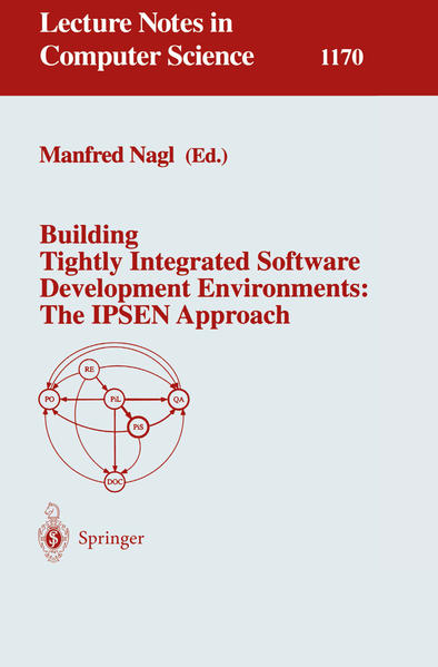 Building Tightly Integrated Software Development Environments: The IPSEN Approach - Coverbild
