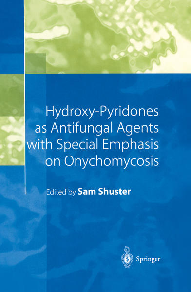 Hydroxy-Pyridones as Antifungal Agents with Special Emphasis on Onychomycosis - Coverbild