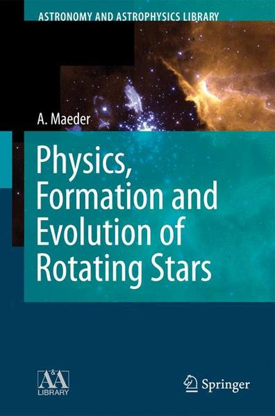 Physics, Formation and Evolution of Rotating Stars - Coverbild
