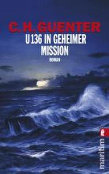 U 136 in geheimer Mission - Coverbild