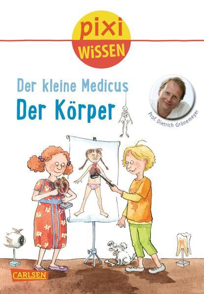 Pixi Wissen, Band 81: VE 5 Der kleine Medicus: Der Körper - Coverbild