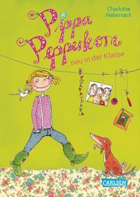 Pippa Pepperkorn 1: Pippa Pepperkorn neu in der Klasse Cover