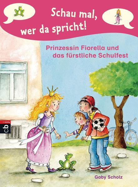 Schau mal, wer da spricht - Prinzessin Fiorella und das fürstliche Schulfest - Coverbild