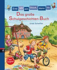 Erst ich ein Stück, dann du - Das große Schulgeschichten-Buch Cover