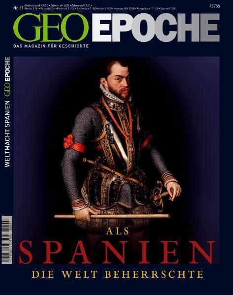 GEO Epoche 31/2008 - Als Spanien die Welt beherrschte - Coverbild
