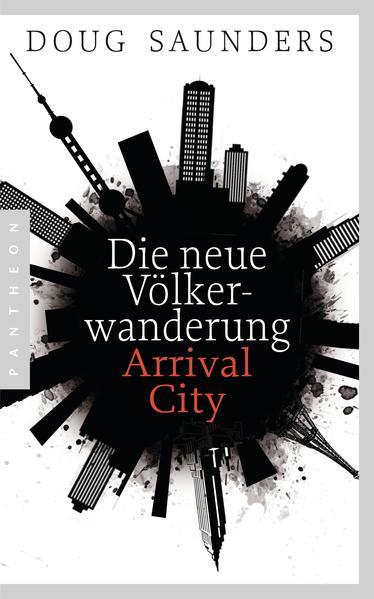 Die neue Völkerwanderung – Arrival City - Coverbild