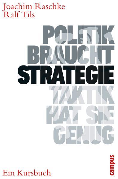 Politik braucht Strategie - Taktik hat sie genug - Coverbild