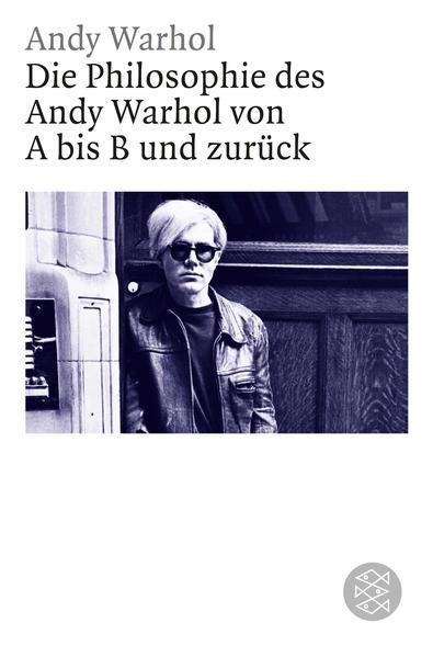 Die Philosophie des Andy Warhol von A bis B und zurück - Coverbild