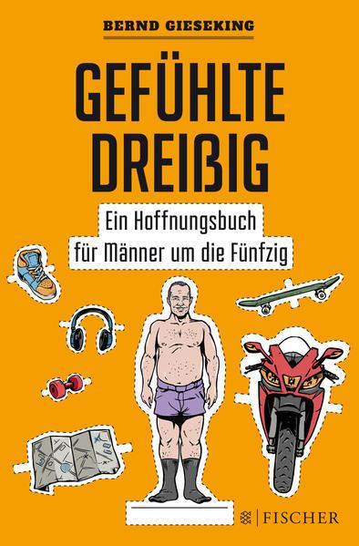 Gefühlte Dreißig – Ein Hoffnungsbuch für Männer um die Fünfzig - Coverbild