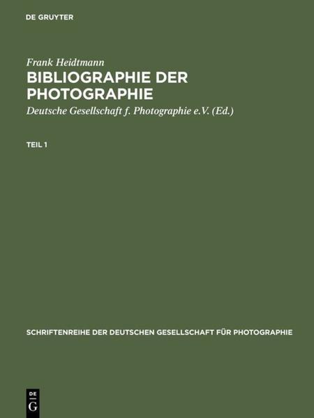 Bibliographie der Photographie / Bibliography of Photography. German-language Photographic Publications 1839-1984 - Coverbild