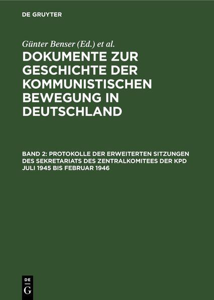 Protokolle der erweiterten Sitzungen des Sekretariats des Zentralkomitees der KPD Juli 1945 bis Februar 1946 - Coverbild