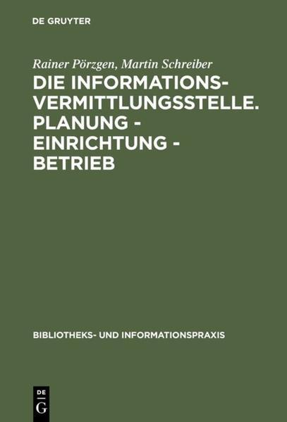 Die Informationsvermittlungsstelle. Planung - Einrichtung - Betrieb - Coverbild