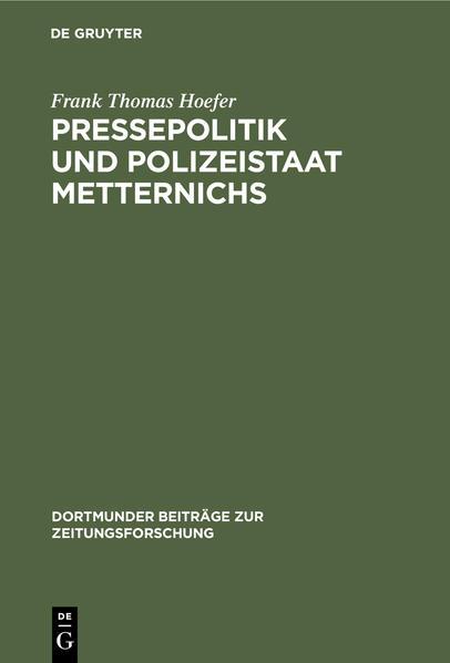 Pressepolitik und Polizeistaat Metternichs - Coverbild