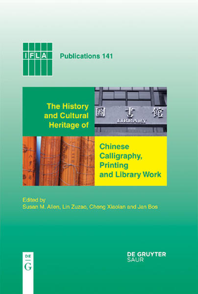 The History and Cultural Heritage of Chinese Calligraphy, Printing and Library Work - Coverbild