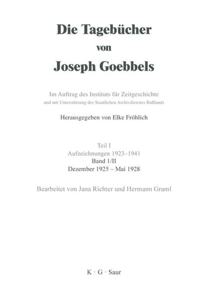 Die Tagebücher von Joseph Goebbels. Aufzeichnungen 1923-1941. Oktober 1923 - November 1929 / Dezember 1925 - Mai 1928 - Coverbild