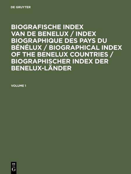 Biografische Index van de Benelux / Index Biographique des Pays du Bénélux / Biographical Index of the Benelux Countries / Biographischer Index der Benelux-Länder - Coverbild