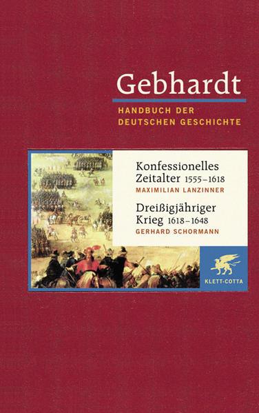 Gebhardt Handbuch der Deutschen Geschichte / Konfessionelles Zeitalter 1555-1618. Dreißigjähriger Krieg 1618-1648 - Coverbild