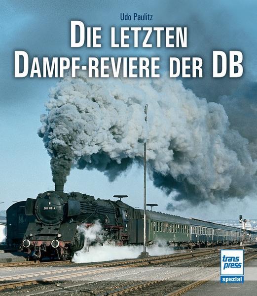 Die letzten Dampf-Reviere der DB Epub Herunterladen