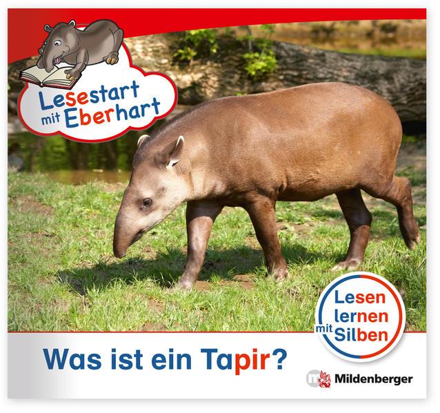 Lesestart mit Eberhart - Was ist ein Tapir? - Coverbild