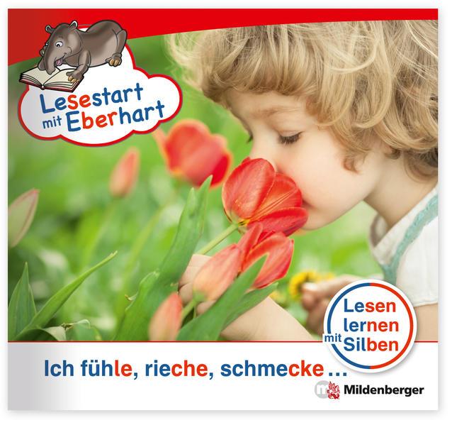 Lesestart mit Eberhart - Ich fühle, rieche, schmecke ... - Coverbild