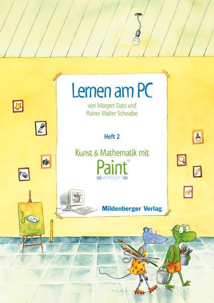 Lernen am PC / Lernen am PC, Heft 2: Kunst und Mathematik mit Paint® - Coverbild