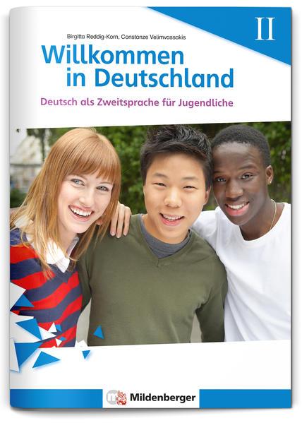 Willkommen in Deutschland – Deutsch als Zweitsprache für Jugendliche, Heft II - Coverbild