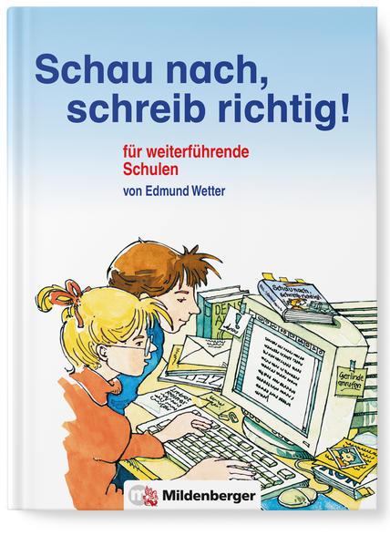 Schau nach, schreib richtig! Schülerwörterbuch für weiterführende Schulen - Coverbild