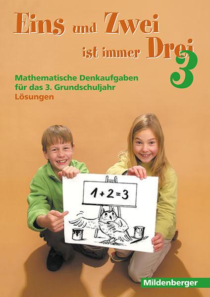 Eins und Zwei ist immer Drei. Denkaufgaben für die 3. Grundschulklasse / Eins und Zwei ist immer Drei. Denkaufgaben für die 3. Grundschulklasse - Coverbild