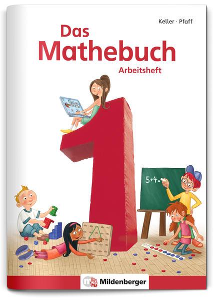 Das Mathebuch 1 – Arbeitsheft, inkl. Ziffernschreibkurs – - Coverbild