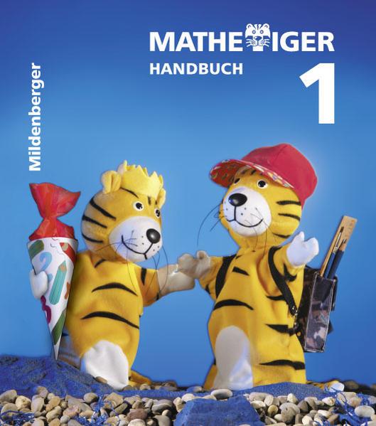 Mathetiger 1 - 1. Schuljahr. Ausgabe für alle Bundesländer / Mathetiger 1 - 1. Schuljahr. Ausgabe für alle Bundesländer - Coverbild
