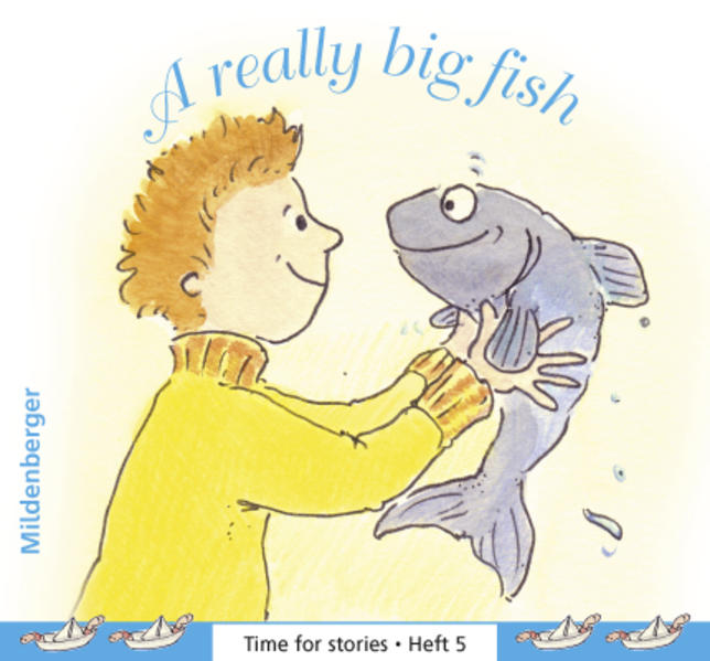 Time for stories. Pfiffige Bild-Text-Hefte für Klasse 3 bis 6 / Heft 5: A really big fish (VPE 5 Stk.) - Coverbild