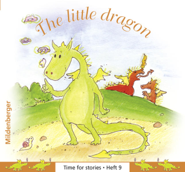 Time for stories. Pfiffige Bild-Text-Hefte für Klasse 3 bis 6 / Heft 9: The little dragon (VPE 5 Stk.) - Coverbild