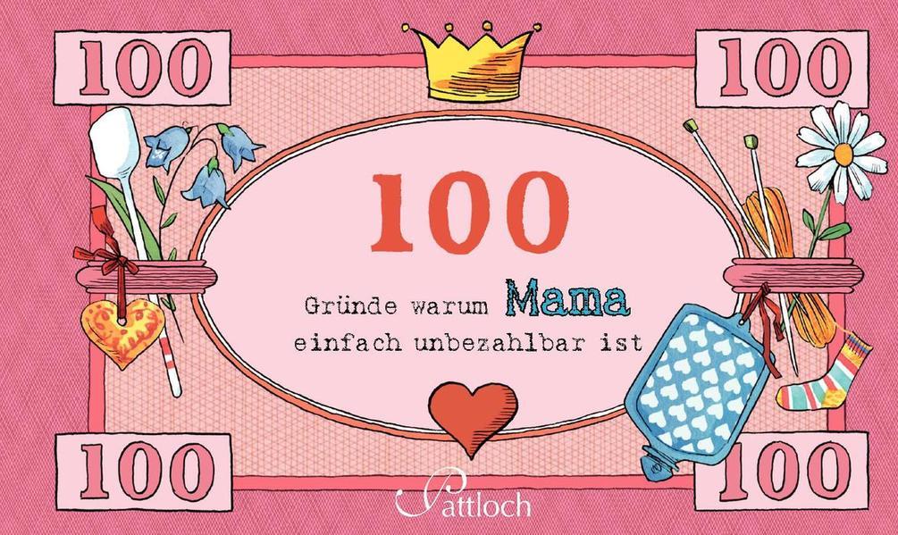 100 Gründe, warum Mama einfach unbezahlbar ist - Coverbild