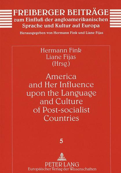 America and Her Influence upon the Language and Culture of Post-socialist Countries - Coverbild