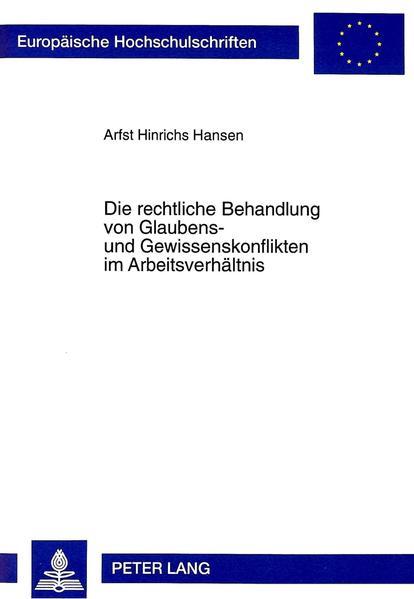 Die rechtliche Behandlung von Glaubens- und Gewissenskonflikten im Arbeitsverhältnis - Coverbild