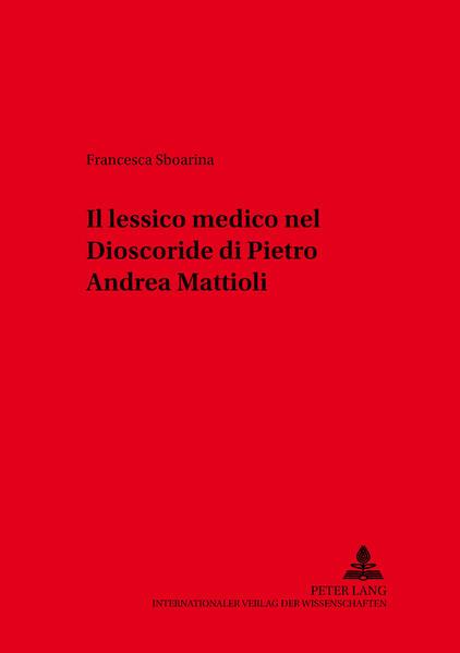 Il lessico medico nel «Dioscoride» di Pietro Andrea Mattioli - Coverbild