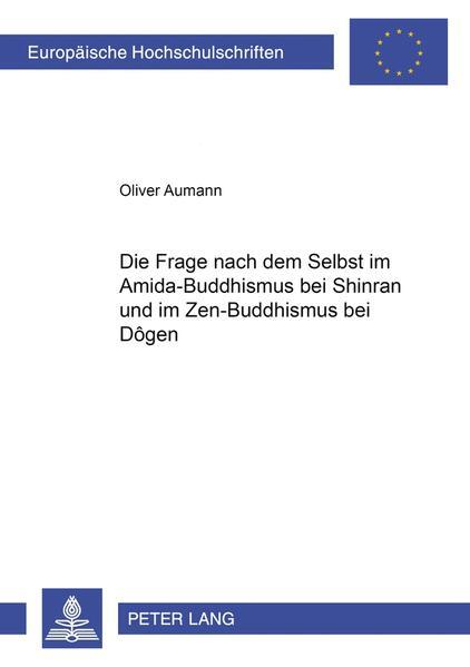 Die Frage nach dem Selbst im Amida-Buddhismus bei Shinran und im Zen-Buddhismus bei Dôgen - Coverbild