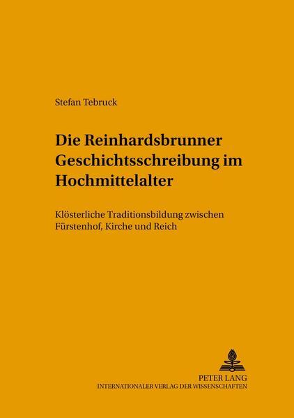 Die Reinhardsbrunner Geschichtsschreibung im Hochmittelalter - Coverbild