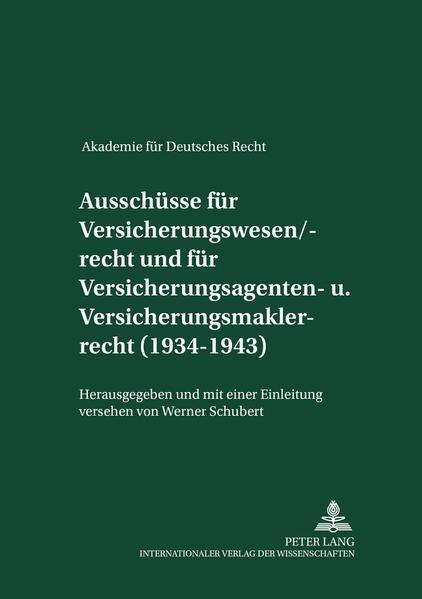 Ausschüsse für Versicherungswesen/-recht und für Versicherungsagenten- und Versicherungsmaklerrecht (1934-1943) - Coverbild