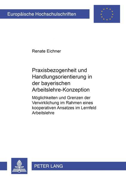 Praxisbezogenheit und Handlungsorientierung in der bayerischen Arbeitslehre-Konzeption - Coverbild