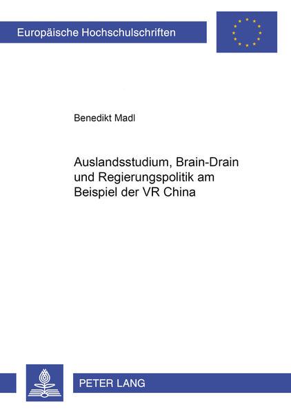 Auslandsstudium, Brain-Drain und Regierungspolitik am Beispiel der VR China - Coverbild