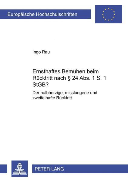 «Ernsthaftes Bemühen» beim Rücktritt nach § 24 Abs. 1 S. 1 StGB? - Coverbild